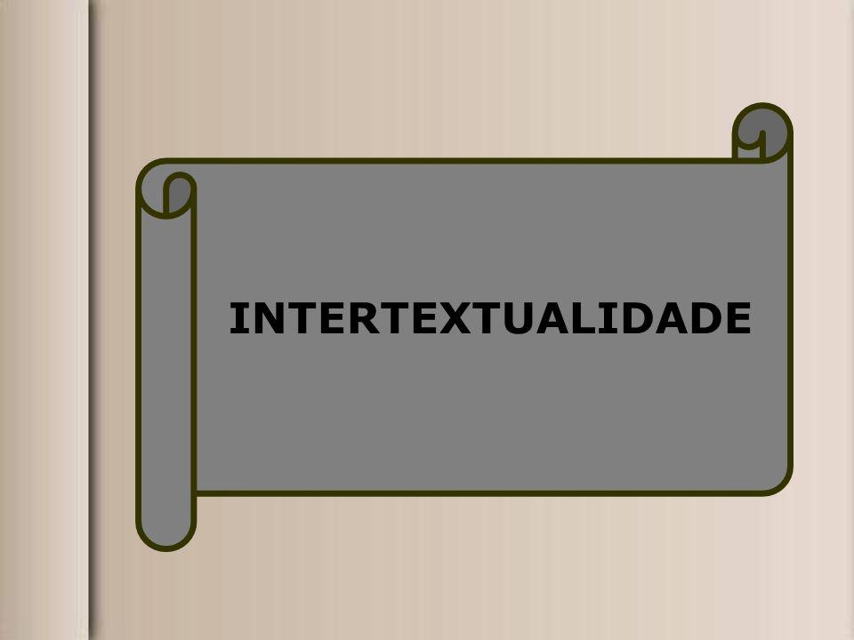 É uma interação entre textos, um diálogo que se dá entre eles.