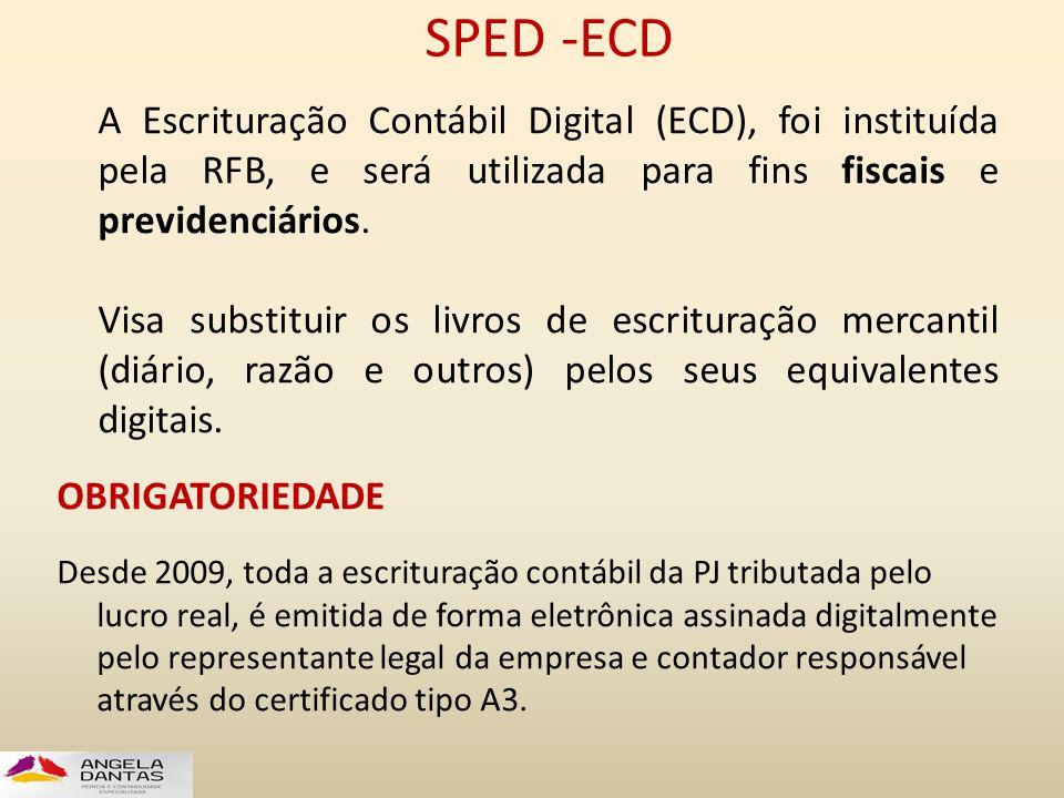 SPED -ECD A Escrituração Contábil Digital (ECD), foi instituída pela RFB, e será utilizada para fins fiscais e previdenciários. Visa substituir os liv