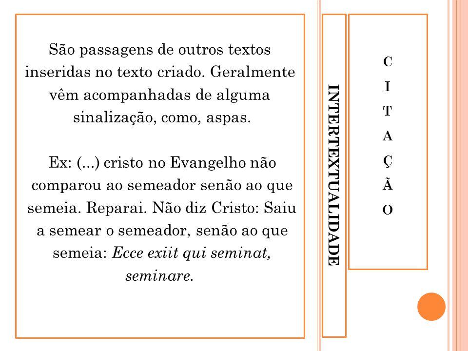 INTERTEXTUALIDADE ALUSÃOALUSÃO Trechos que fazem referência indireta a outros textos.