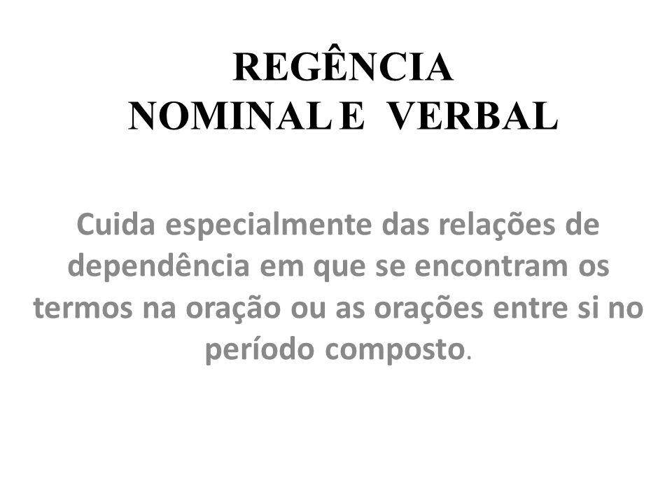 • 1.Assinale o erro de regência verbal. a.