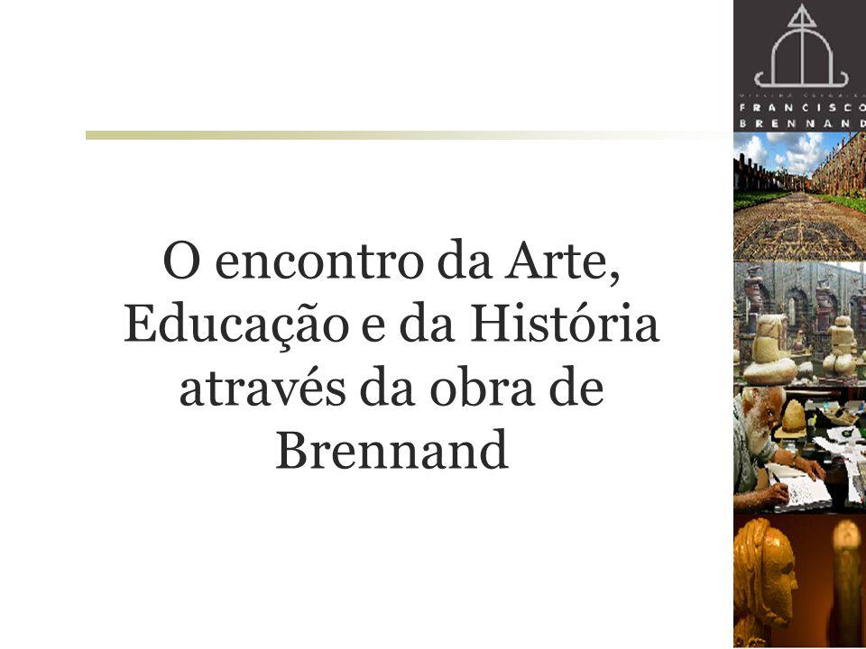 O encontro da Arte, Educação e da História através da obra de Brennand