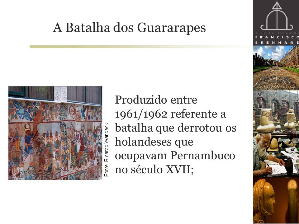 A Batalha dos Guararapes Produzido entre 1961/1962 referente a batalha que derrotou os holandeses que ocupavam Pernambuco no século XVII;