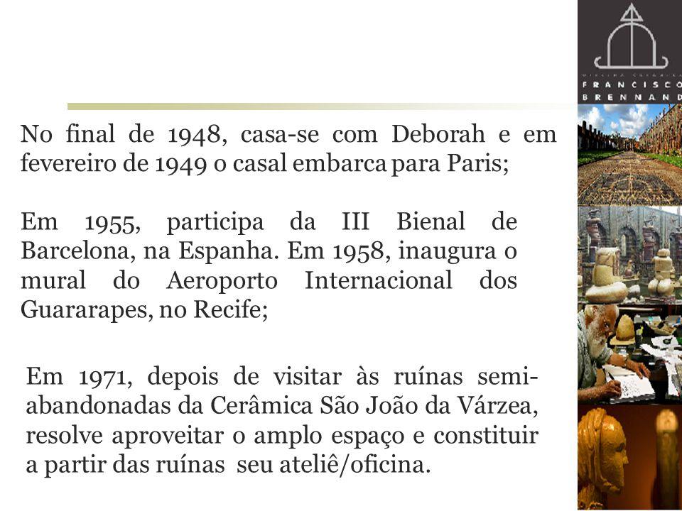 No final de 1948, casa-se com Deborah e em fevereiro de 1949 o casal embarca para Paris; Em 1955, participa da III Bienal de Barcelona, na Espanha. Em