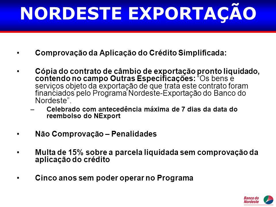 •Comprovação da Aplicação do Crédito Simplificada: •Cópia do contrato de câmbio de exportação pronto liquidado, contendo no campo Outras Especificaçõe