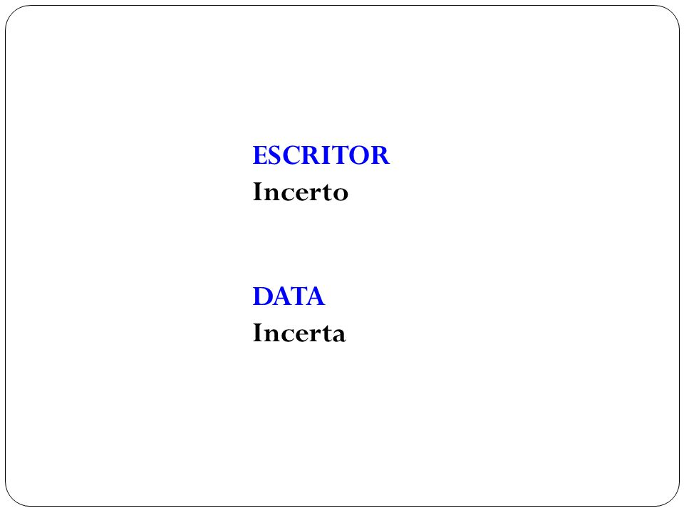 ESCRITOR Incerto DATA Incerta