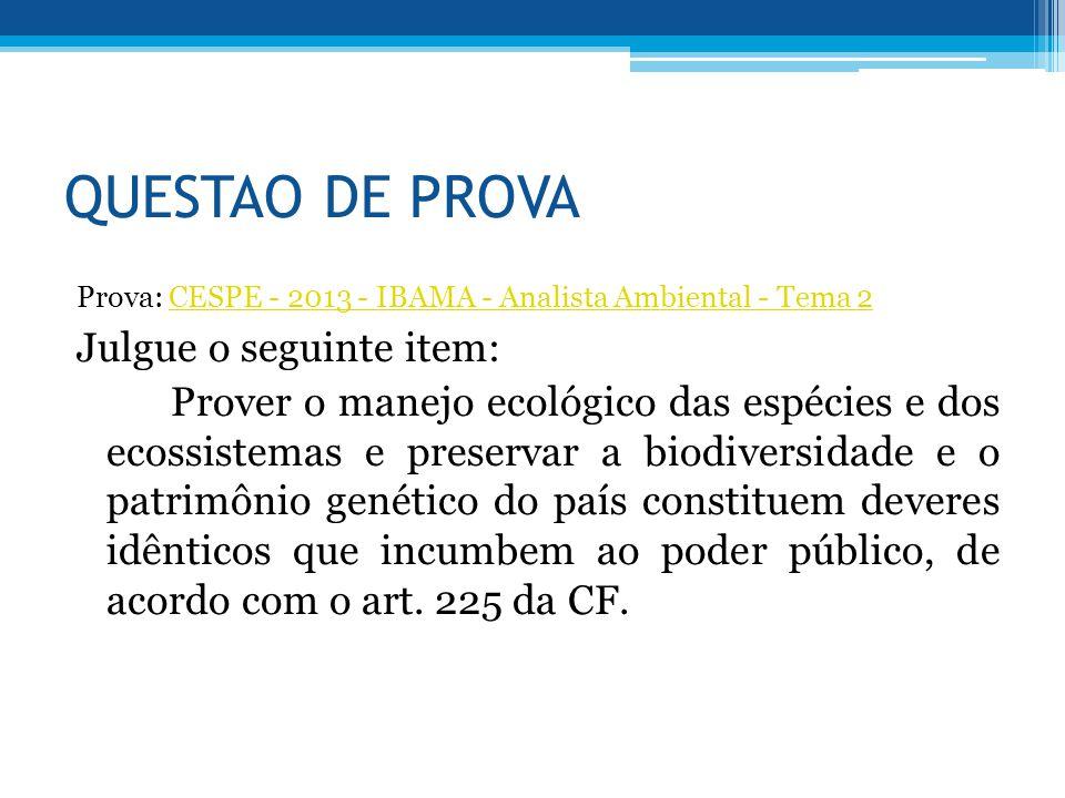 QUESTAO DE PROVA Prova: CESPE - 2013 - IBAMA - Analista Ambiental - Tema 2CESPE - 2013 - IBAMA - Analista Ambiental - Tema 2 Julgue o seguinte item: P