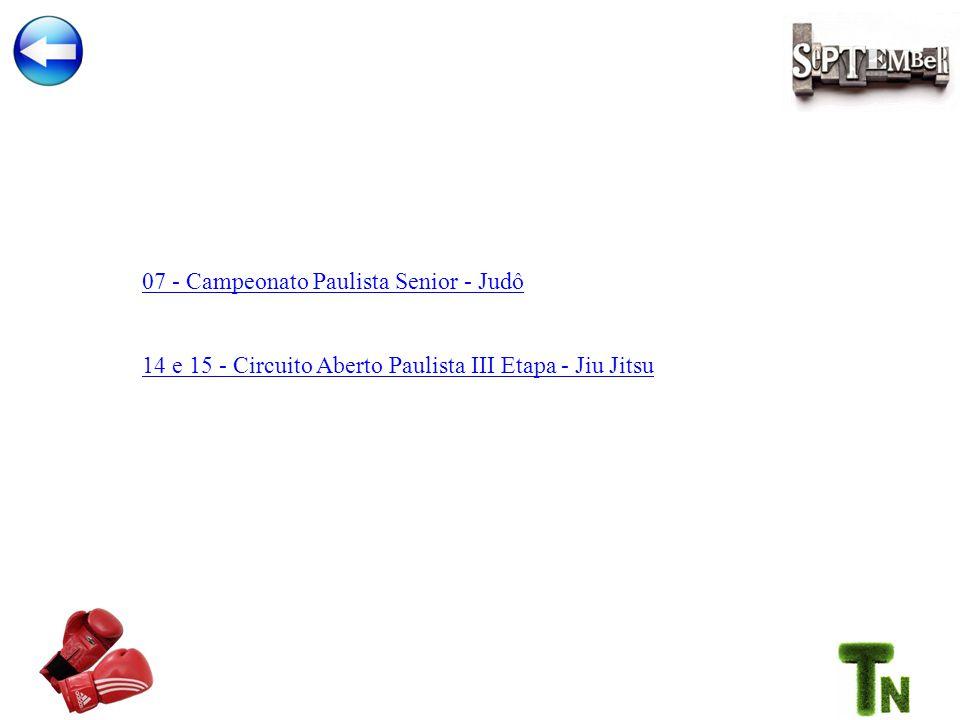 07 - Campeonato Paulista Senior - Judô 14 e 15 - Circuito Aberto Paulista III Etapa - Jiu Jitsu