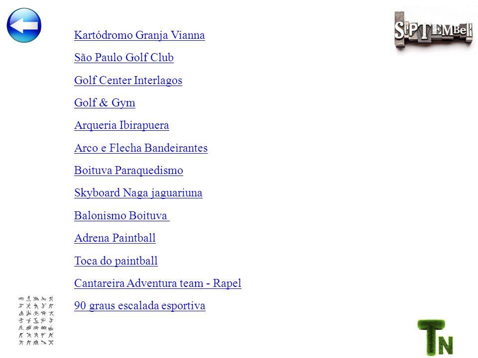 Golf Center Interlagos Golf & Gym Arqueria Ibirapuera Arco e Flecha Bandeirantes Boituva Paraquedismo São Paulo Golf Club Skyboard Naga jaguariuna Balonismo Boituva Adrena Paintball Toca do paintball Cantareira Adventura team - Rapel 90 graus escalada esportiva Kartódromo Granja Vianna