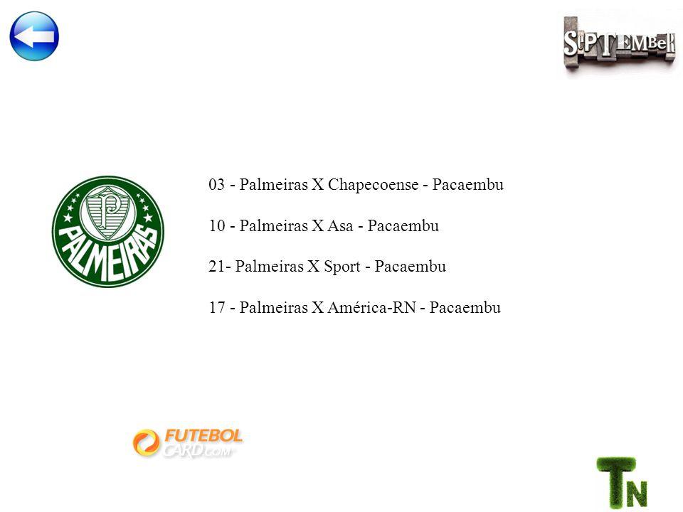 03 - Palmeiras X Chapecoense - Pacaembu 10 - Palmeiras X Asa - Pacaembu 21- Palmeiras X Sport - Pacaembu 17 - Palmeiras X América-RN - Pacaembu