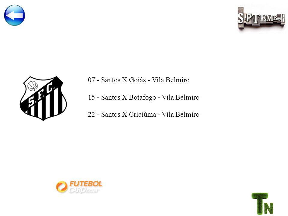07 - Santos X Goiás - Vila Belmiro 15 - Santos X Botafogo - Vila Belmiro 22 - Santos X Criciúma - Vila Belmiro