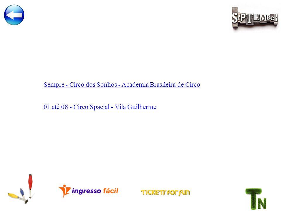 Sempre - Circo dos Sonhos - Academia Brasileira de Circo 01 até 08 - Circo Spacial - Vila Guilherme