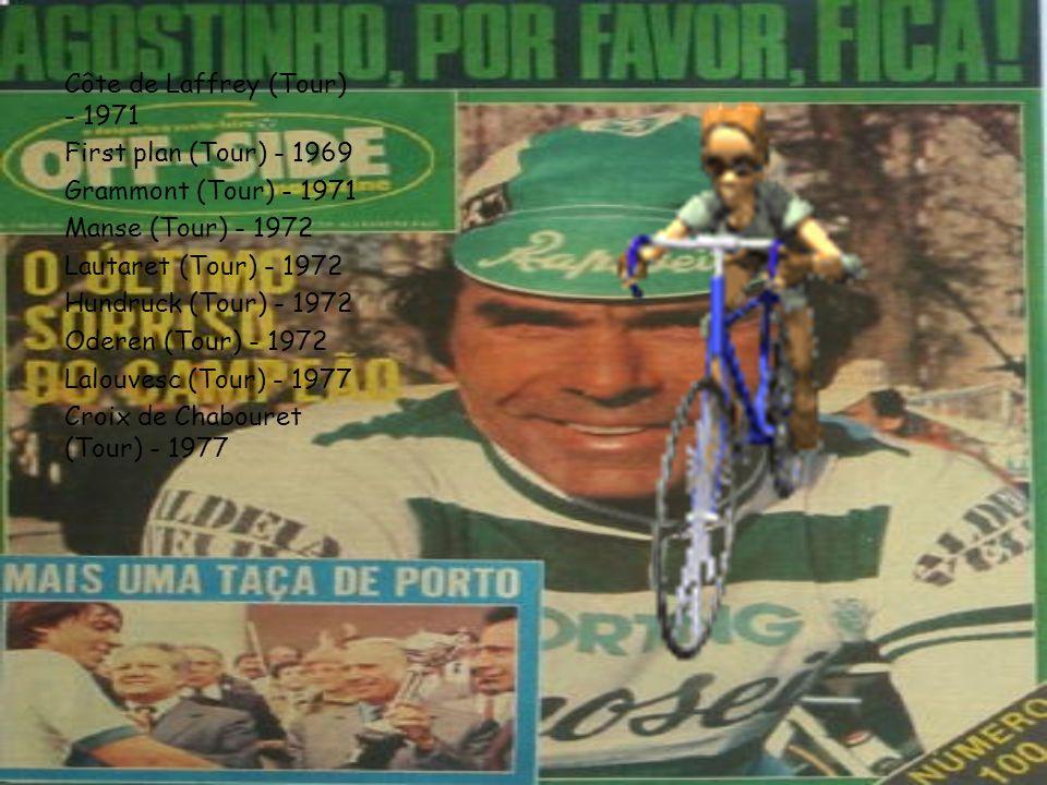Côte de Laffrey (Tour) - 1971 First plan (Tour) - 1969 Grammont (Tour) - 1971 Manse (Tour) - 1972 Lautaret (Tour) - 1972 Hundruck (Tour) - 1972 Oderen (Tour) - 1972 Lalouvesc (Tour) - 1977 Croix de Chabouret (Tour) - 1977