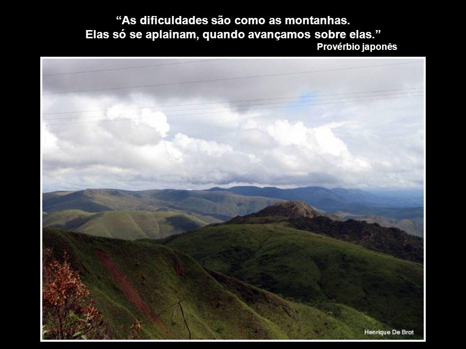 As dificuldades são como as montanhas.