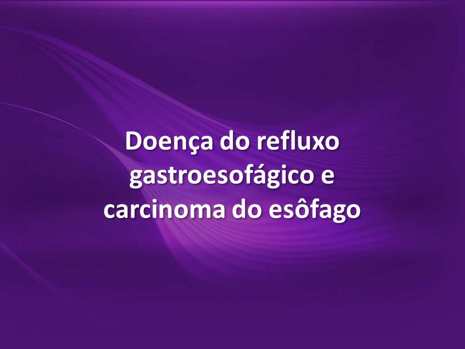 Doença do refluxo gastroesofágico e carcinoma do esôfago