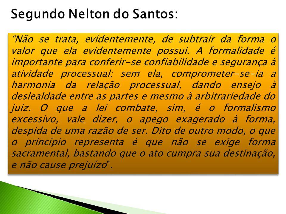 """Segundo Nelton do Santos: """"Não se trata, evidentemente, de subtrair da forma o valor que ela evidentemente possui. A formalidade é importante para con"""