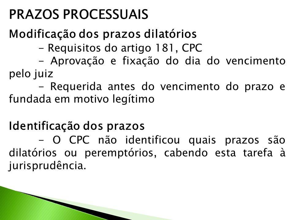 PRAZOS PROCESSUAIS Modificação dos prazos dilatórios - Requisitos do artigo 181, CPC - Aprovação e fixação do dia do vencimento pelo juiz - Requerida
