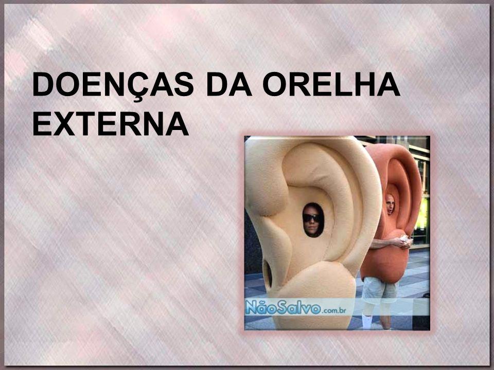DOENÇAS DA ORELHA EXTERNA
