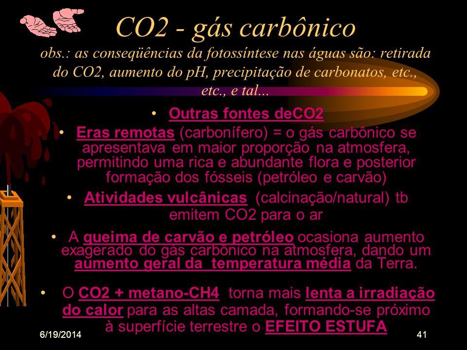6/19/201440 •fotossíntese: qto ao CO2 (incorporado na fase escura da fotossíntese ) •como se viu: 6 CO2 (é fixado pelos vegetais) + 12 H2O (luz+clorof