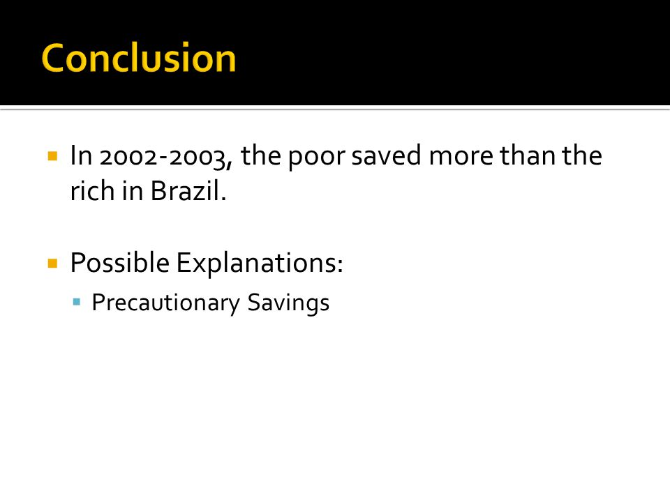  In 2002-2003, the poor saved more than the rich in Brazil.
