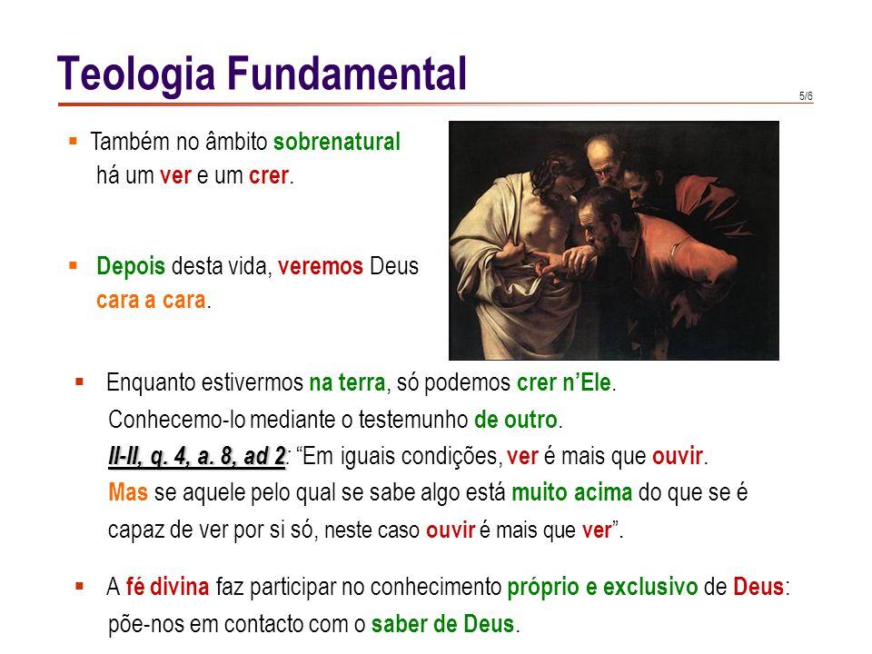 5/6 Teologia Fundamental  Enquanto estivermos na terra, só podemos crer n'Ele.