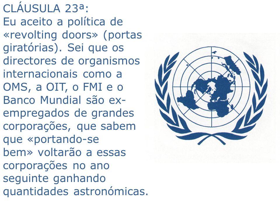 CLÁUSULA 23ª: Eu aceito a política de «revolting doors» (portas giratórias).