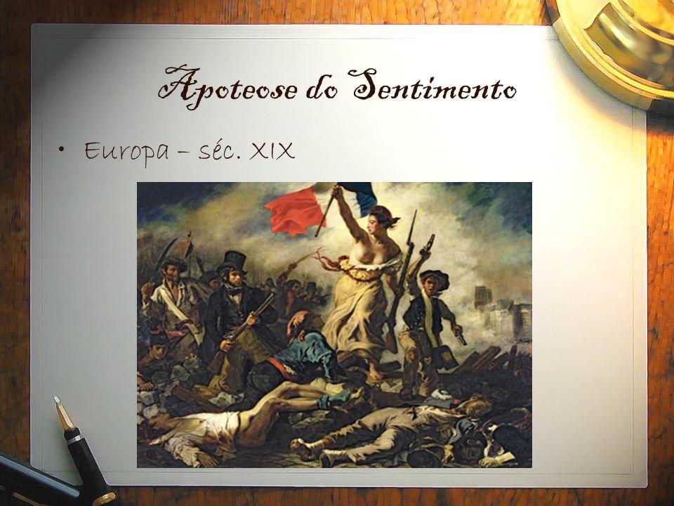 Apoteose do Sentimento •Europa – séc. XIX