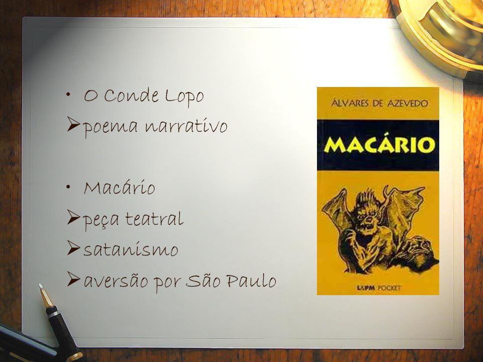 •O Conde Lopo  poema narrativo •Macário  peça teatral  satanismo  aversão por São Paulo