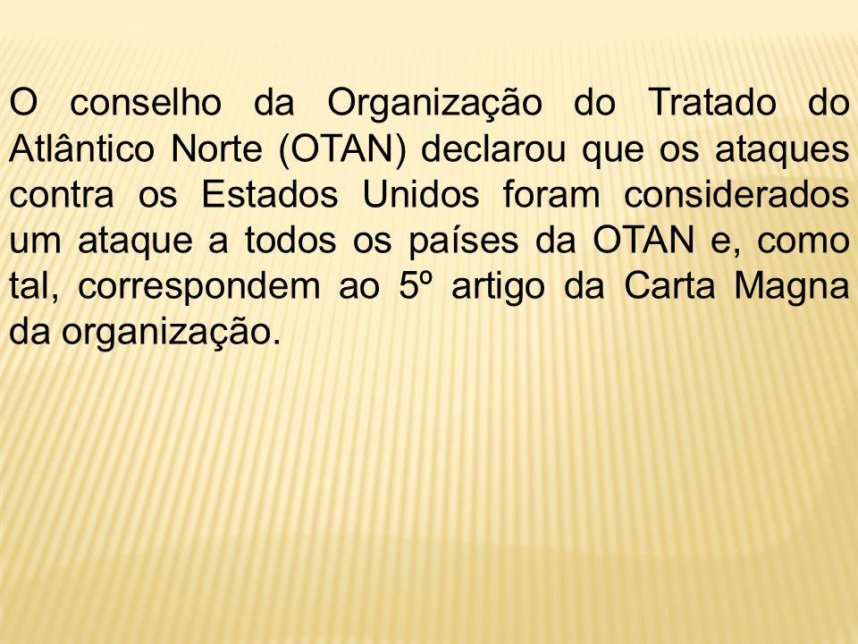 O conselho da Organização do Tratado do Atlântico Norte (OTAN) declarou que os ataques contra os Estados Unidos foram considerados um ataque a todos o