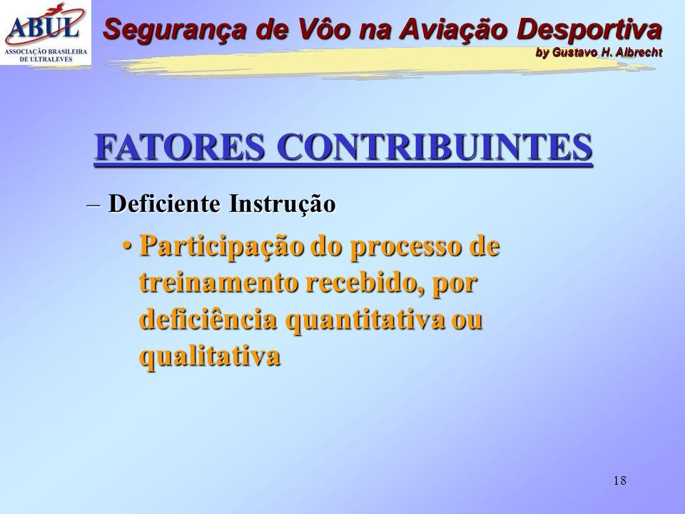 17 FATORES CONTRIBUINTES –Deficiente Infraestrutura •Participação de serviços de infraestrutura aeronáutica, incluindo as condições físicas e operacio