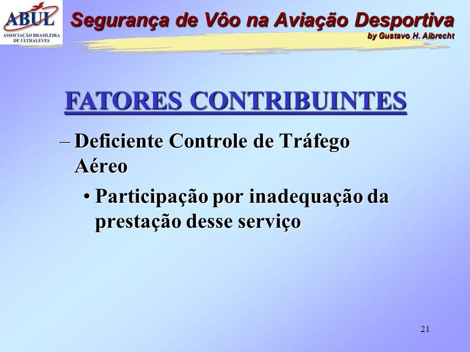 20 FATORES CONTRIBUINTES –Deficiente Aplicação dos Comandos •Erro cometido pelo piloto, por uso inadequado dos comandos da aeronave Segurança de Vôo n