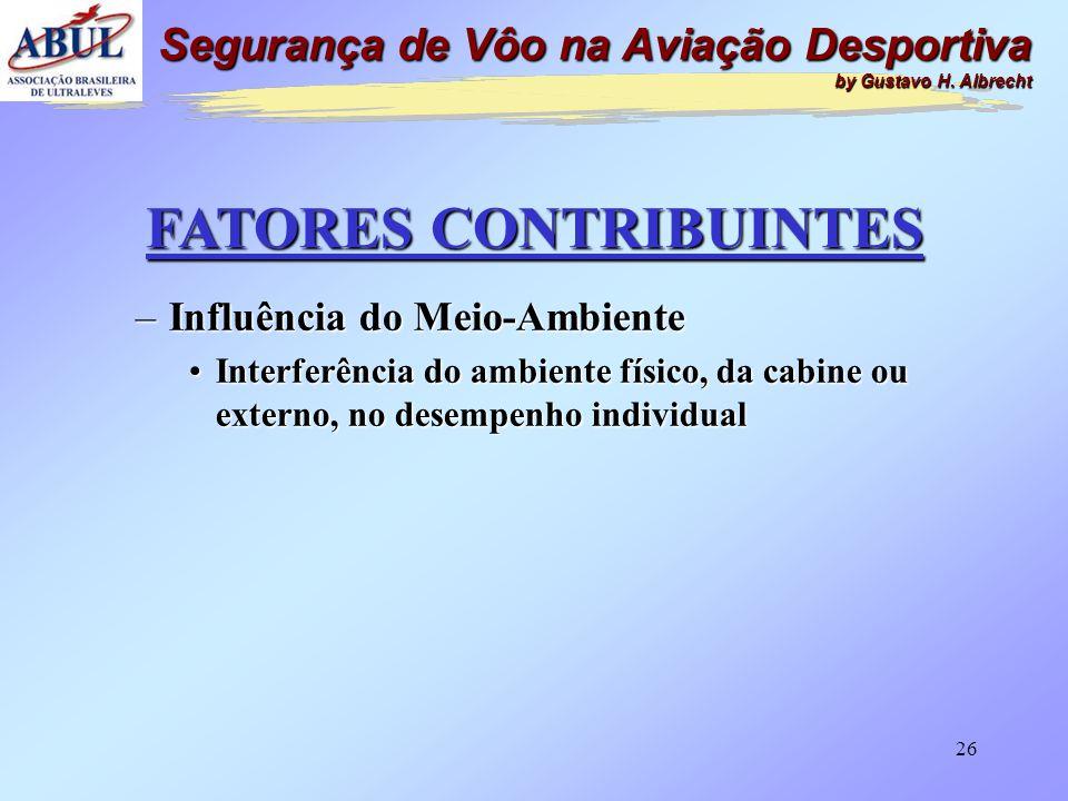 25 FATORES CONTRIBUINTES –Indisciplina de Vôo •Desobediência intencional pelo piloto das regras de tráfego aéreo, normas operacionais ou regulamentos,