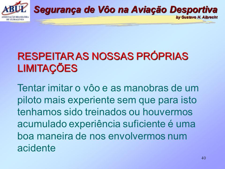 39 VOAR COM DISCIPLINA Já aconteceu: - No CÉU, no Rio de Janeiro, um FOX II decolou após a partida sem ninguém a bordo; -Me contaram mas não lembro on
