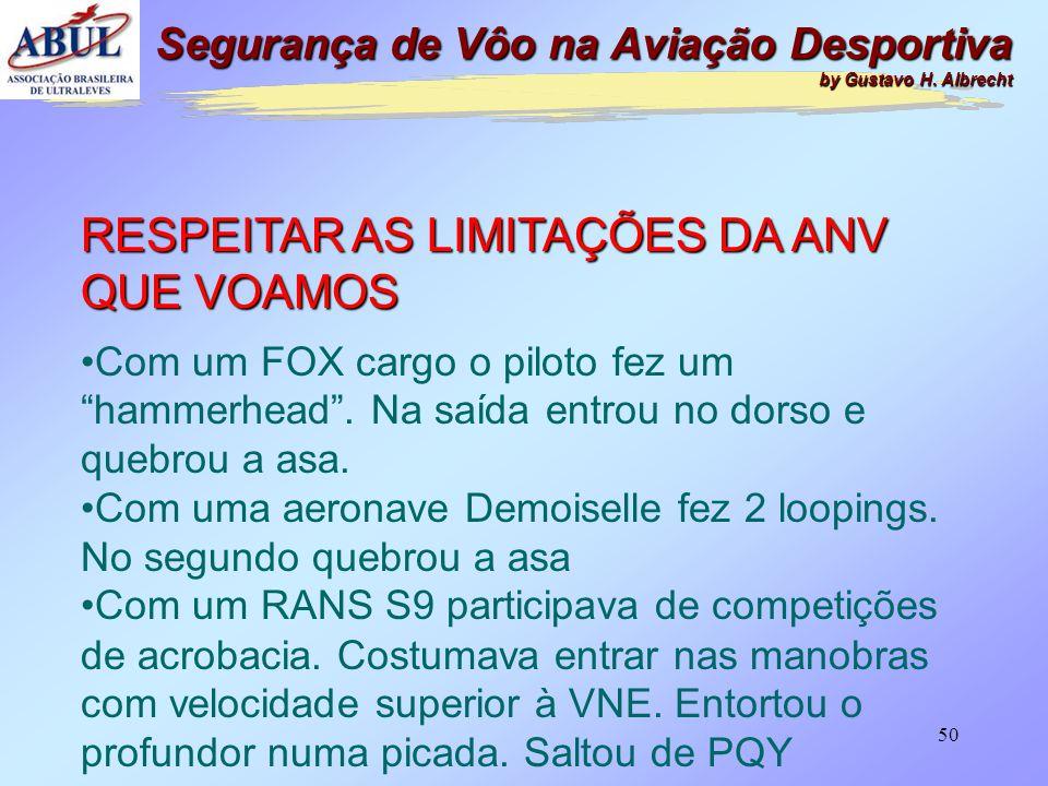 """49 RESPEITAR AS LIMITA Ç ÕES DA ANV QUE VOAMOS • Toda aeronave deve ser voada dentro do seu """" envelope de vôo """" ; • Cada aeronave tem suas limita ç õe"""