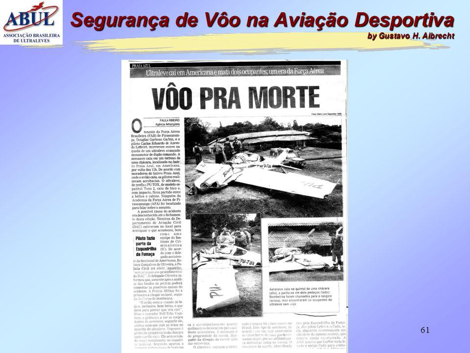 60 Segurança de Vôo na Aviação Desportiva by Gustavo H. Albrecht -O piloto, um dos mais experientes instrutores da escola, era também instrutor da AFA