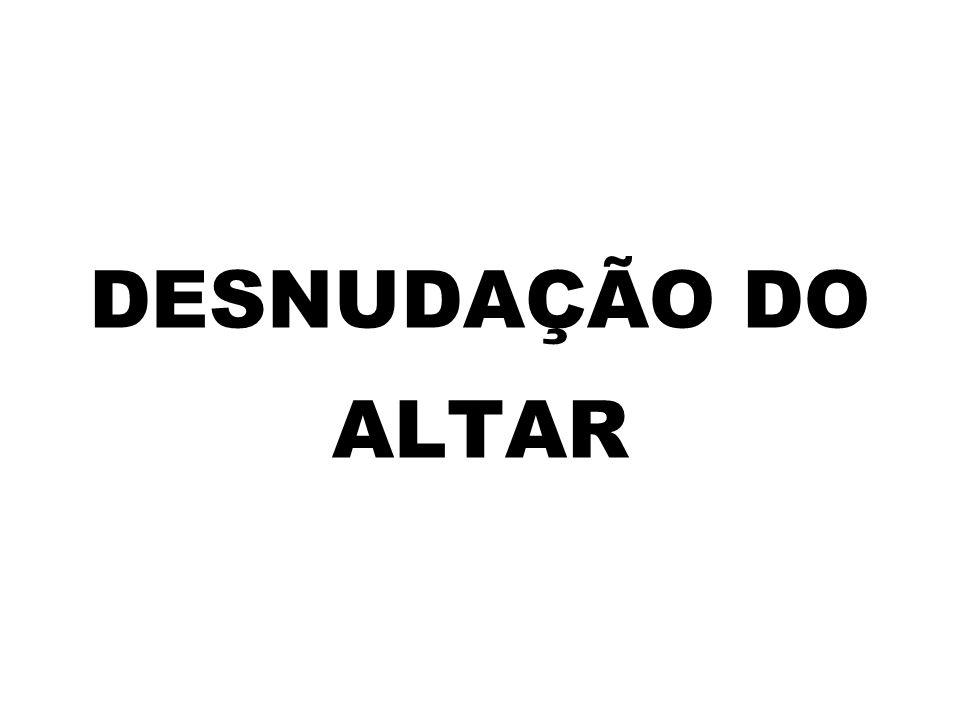 DESNUDAÇÃO DO ALTAR