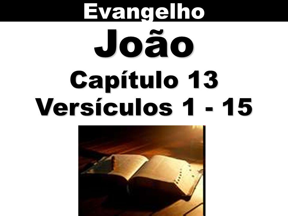 EvangelhoJoão Capítulo 13 Versículos 1 - 15