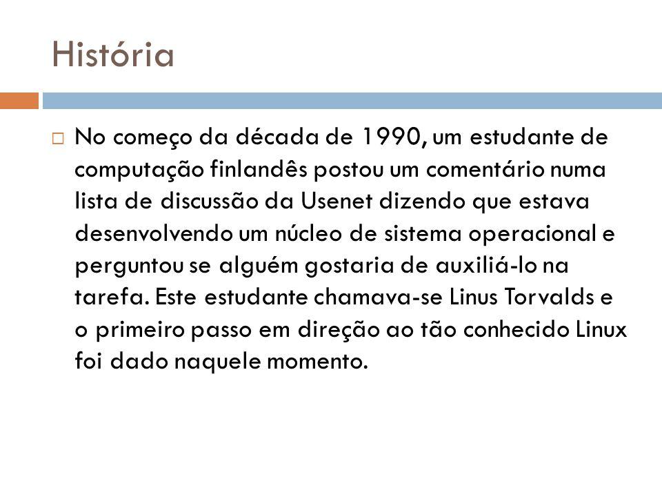 História  No começo da década de 1990, um estudante de computação finlandês postou um comentário numa lista de discussão da Usenet dizendo que estava desenvolvendo um núcleo de sistema operacional e perguntou se alguém gostaria de auxiliá-lo na tarefa.