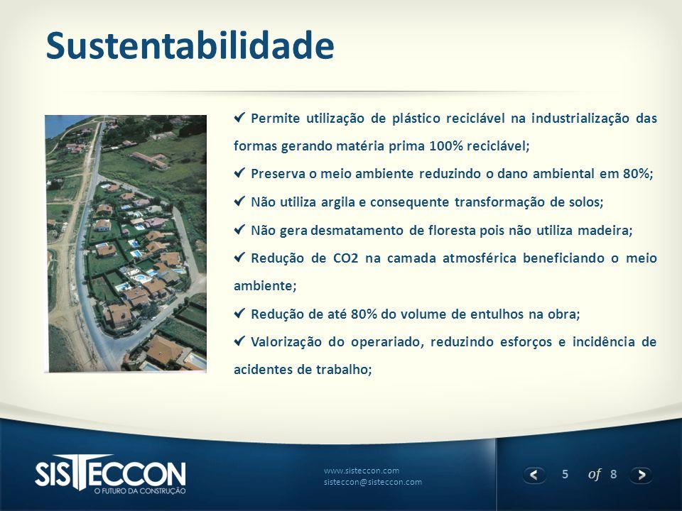 5 of 8 www.sisteccon.com sisteccon@sisteccon.com Sustentabilidade Permite utilização de plástico reciclável na industrialização das formas gerando mat