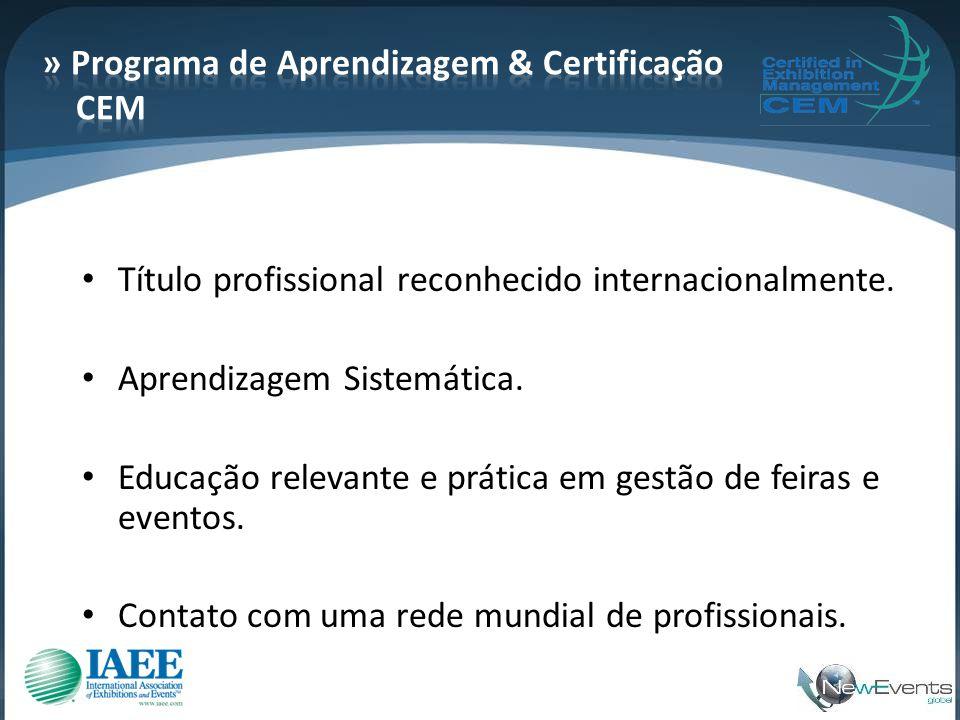 • Título profissional reconhecido internacionalmente. • Aprendizagem Sistemática. • Educação relevante e prática em gestão de feiras e eventos. • Cont