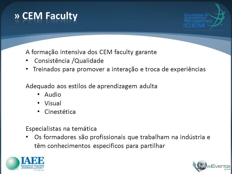 A formação intensiva dos CEM faculty garante • Consistência /Qualidade • Treinados para promover a interação e troca de experiências Adequado aos esti