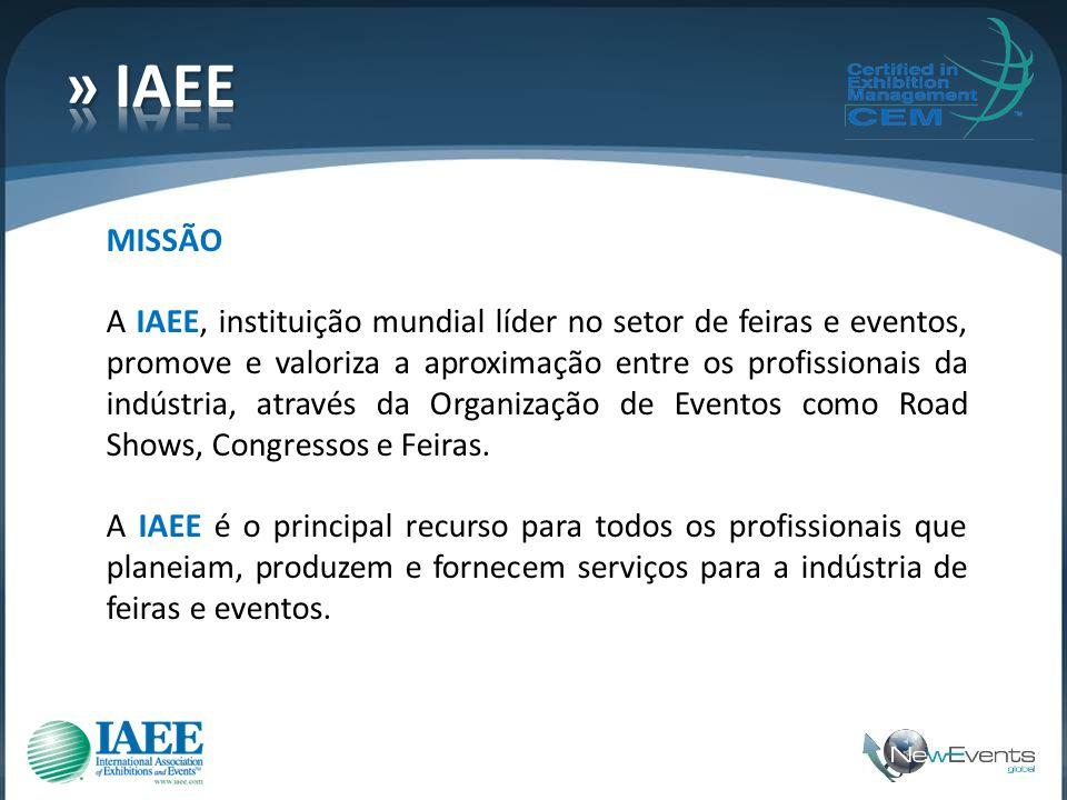 MISSÃO A IAEE, instituição mundial líder no setor de feiras e eventos, promove e valoriza a aproximação entre os profissionais da indústria, através d