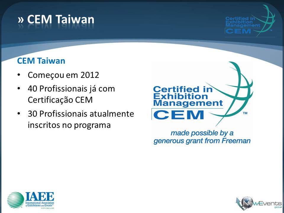 CEM Taiwan • Começou em 2012 • 40 Profissionais já com Certificação CEM • 30 Profissionais atualmente inscritos no programa