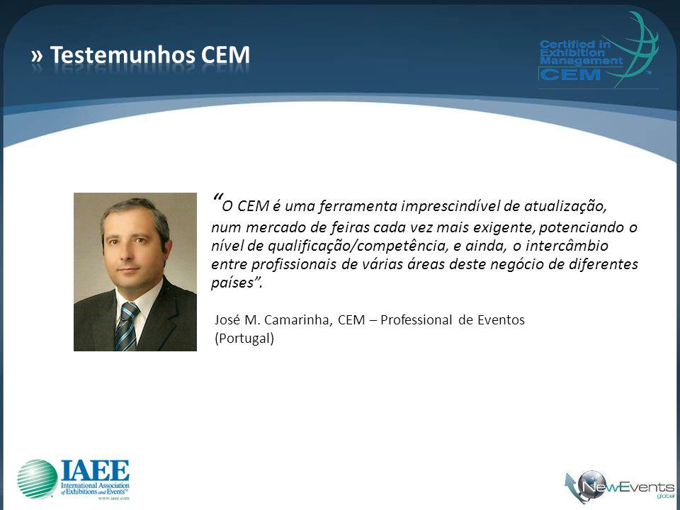 """"""" O CEM é uma ferramenta imprescindível de atualização, num mercado de feiras cada vez mais exigente, potenciando o nível de qualificação/competência,"""