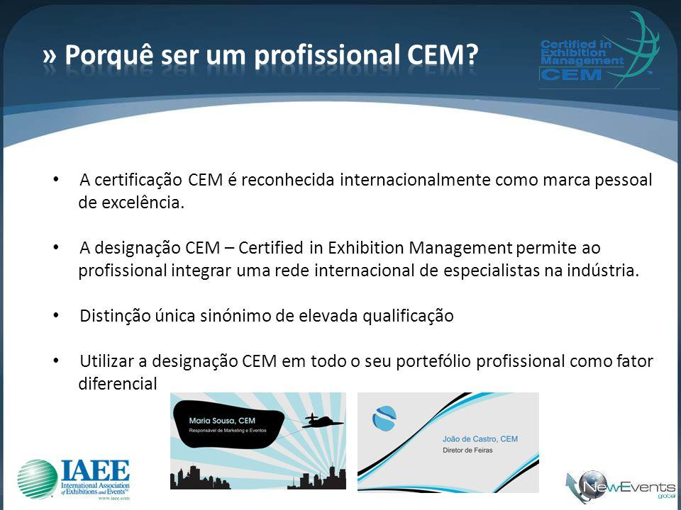 • A certificação CEM é reconhecida internacionalmente como marca pessoal de excelência. • A designação CEM – Certified in Exhibition Management permit