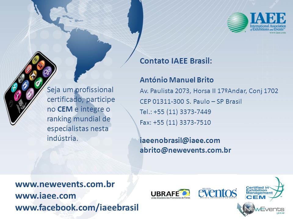 Contato IAEE Brasil: António Manuel Brito Av. Paulista 2073, Horsa II 17ºAndar, Conj 1702 CEP 01311-300 S. Paulo – SP Brasil Tel.: +55 (11) 3373-7449