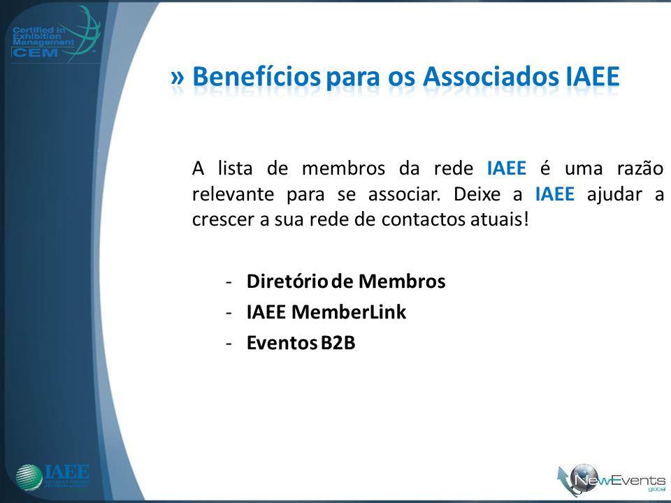 A lista de membros da rede IAEE é uma razão relevante para se associar. Deixe a IAEE ajudar a crescer a sua rede de contactos atuais! -Diretório de Me