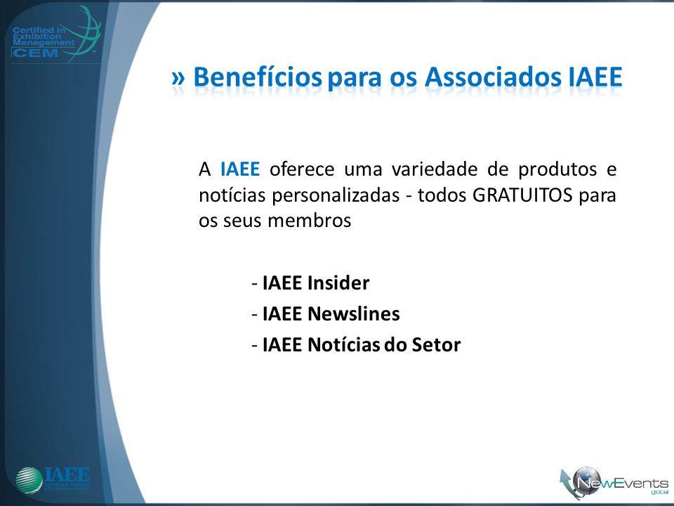 A IAEE oferece uma variedade de produtos e notícias personalizadas - todos GRATUITOS para os seus membros - IAEE Insider - IAEE Newslines - IAEE Notíc