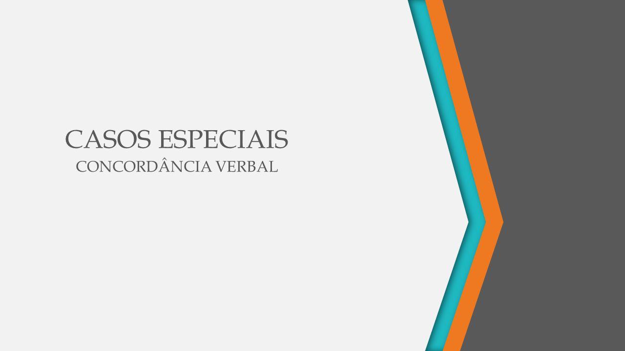 CASOS ESPECIAIS CONCORDÂNCIA VERBAL