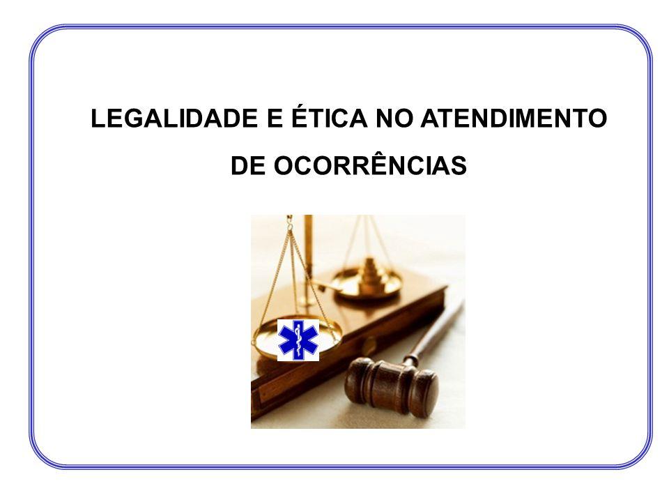 LEGALIDADE E ÉTICA NO ATENDIMENTO DE OCORRÊNCIAS