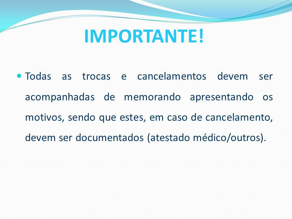  Todas as trocas e cancelamentos devem ser acompanhadas de memorando apresentando os motivos, sendo que estes, em caso de cancelamento, devem ser doc